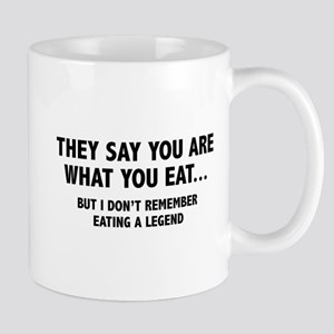 They Say You Are What You Eat Mug